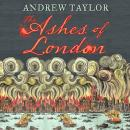 Ashes of London, Andrew Taylor