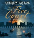 Fire Court, Andrew Taylor