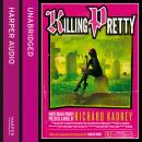 Killing Pretty, Richard Kadrey