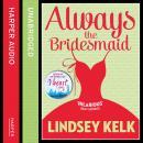 Always the Bridesmaid Audiobook