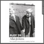 Plot 29: A Memoir: LONGLISTED FOR THE BAILLIE GIFFORD AND WELLCOME BOOK PRIZE, Allan Jenkins