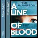 Line of Blood, Ben McPherson