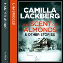 Scent of Almonds and Other Stories, Camilla Lackberg
