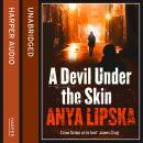 Devil Under the Skin, Anya Lipska