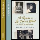House in St John's Wood: In Search of My Parents, Matthew Spender