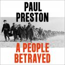 A People Betrayed: A History of Corruption, Political Incompetence and Social Division in Modern Spa Audiobook