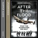 After the Flood: What the Dambusters Did Next, John Nichol