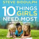 10 Things Girls Need Most, Steve Biddulph