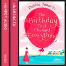 Birthday That Changed Everything, Debbie Johnson