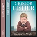 Boy from Nowhere, Gregor Fisher
