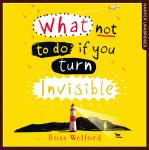 What Not to Do If You Turn Invisible Audiobook