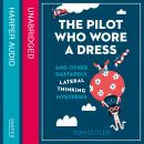 Pilot Who Wore a Dress: And Other Dastardly Lateral Thinking Mysteries, Tom Cutler