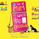 The Mum Who'd Had Enough Audiobook