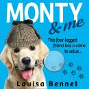 Monty and Me, Louisa Bennet