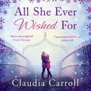 All She Ever Wished For, Claudia Carroll