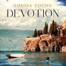 Devotion, Louisa Young