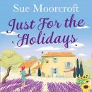 Just for the Holidays, Sue Moorcroft