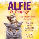 Alfie and George: A heart-warming tale about how one cat and his kitten brought a street together, Rachel Wells