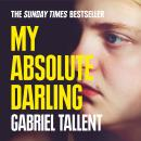 My Absolute Darling: The Sunday Times bestseller Audiobook