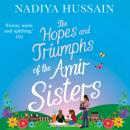 The Hopes and Triumphs of the Amir Sisters Audiobook