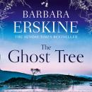 The Ghost Tree: Gripping historical fiction from the Sunday Times Bestseller Audiobook
