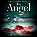 Angel: A shocking new thriller - read if you dare!, Katerina Diamond