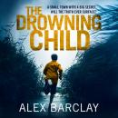 Drowning Child, Alex Barclay