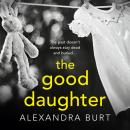The Good Daughter: A gripping, suspenseful, page-turning thriller Audiobook