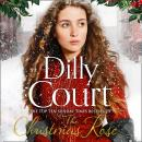 The Christmas Rose: The most heart-warming novel of 2018, from the Sunday Times bestseller Audiobook