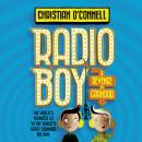 Radio Boy and the Revenge of Grandad, Christian O'Connell
