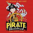 Pirate Blunderbeard: Worst. Mission. Ever., Amy Sparkes