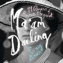 Ma'am Darling: 99 Glimpses of Princess Margaret Audiobook