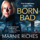 Born Bad: A gritty gangster thriller with a darkly funny heart, Marnie Riches