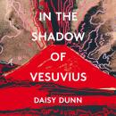 In the Shadow of Vesuvius: A Life of Pliny Audiobook