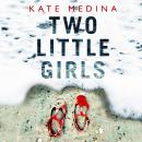 Two Little Girls: The gripping new psychological thriller you need to read in summer 2018 Audiobook