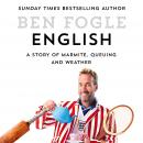 English: A Story of Marmite, Queuing and Weather, Ben Fogle