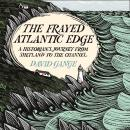 The Frayed Atlantic Edge: A Historian's Journey from Shetland to the Channel Audiobook