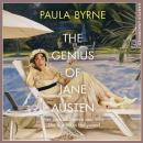 Genius of Jane Austen: Her Love of Theatre and Why She Is a Hit in Hollywood, Paula Byrne