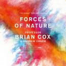 Forces of Nature, Professor Brian Cox, Andrew Cohen