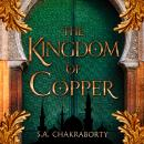 The Kingdom of Copper Audiobook