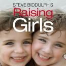 Raising Girls, Steve Biddulph