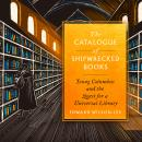 The Catalogue of Shipwrecked Books: Young Columbus and the Quest for a Universal Library Audiobook