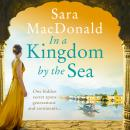 In a Kingdom by the Sea Audiobook