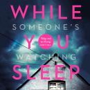 While You Sleep: A chilling, unputdownable thriller that will send shivers up your spine! Audiobook