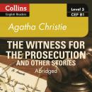 Witness for the Prosecution and other stories: B1, Agatha Christie