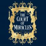 The Court of Miracles Audiobook