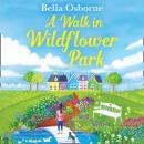 A Walk in Wildflower Park Audiobook