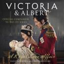 Victoria and Albert - A Royal Love Affair Audiobook