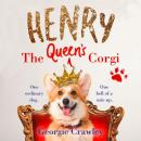 Henry the Queen's Corgi: A feel-good festive read to curl up with this Christmas!, Georgie Crawley