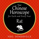 Your Chinese Horoscope for Each and Every Year - Rat, Neil Somerville